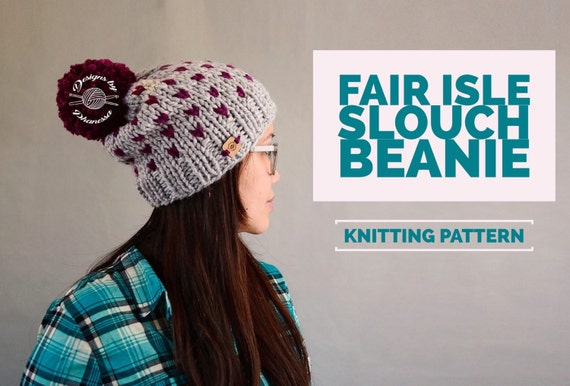 KNIT Chunky Fair Isle Slouch Beanie PATTERN Knit Pattern