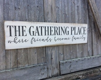 The Gathering Place Sign, Farmhouse Style, Family Sign, Rustic Wall Decor, Distressed Wood Sign, Friends Art, Country Chic Artwork