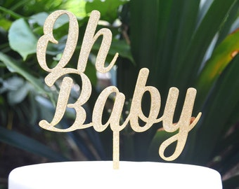 Oh Baby Cake Topper - Baby Shower Cake Topper - Baby Boy Baby Girl Cake Topper