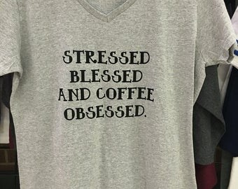 Stressed blessed and coffee obsessed adult tshirt