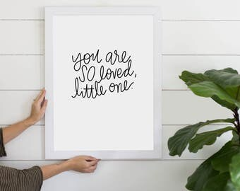 You Are So Loved, Little One Digital Download, Inspirational Quote, Nursery Art, Baby Shower Decor, Gallery Wall Art