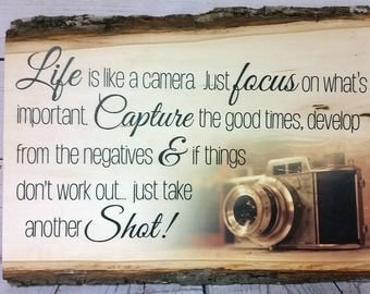 Life is Like a Camera / Wood Sign / Rustic / Photography Gift