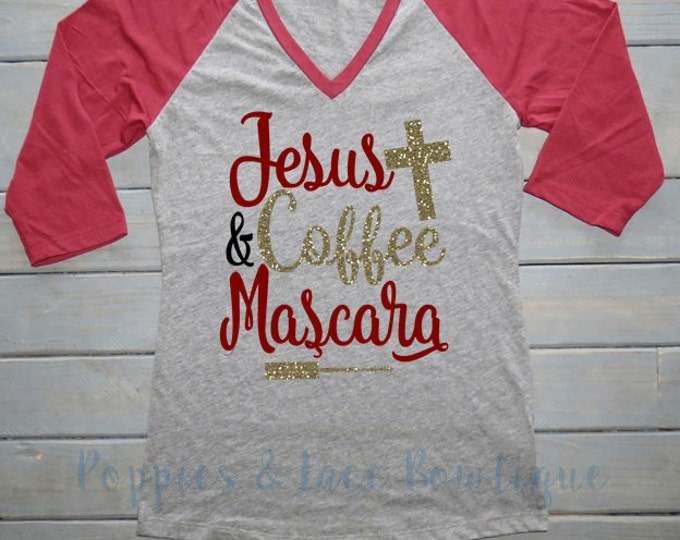 Jesus Coffee Mascara Raglan, Women's Raglan Tee, Women's Southern Tee, Religious Shirt, Cute Women's Clothing