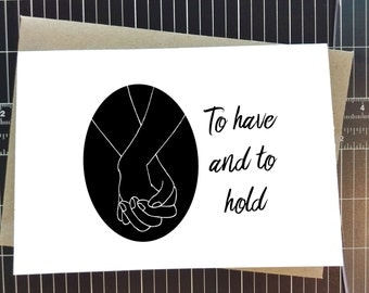 To have and to hold card, wedding, valentine