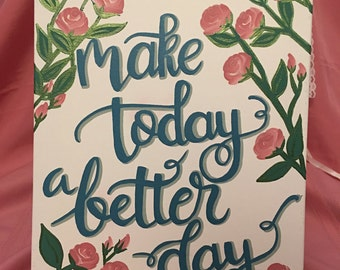 Make today a Better day Wood sign