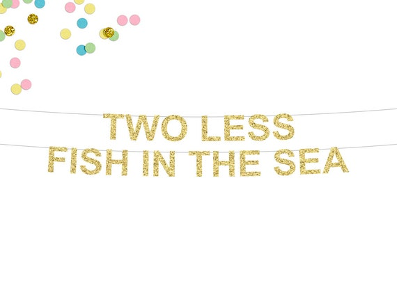 Two less fish in the sea glitter banner engagement party for Two less fish in the sea