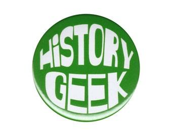History Geek Button Badge Pin Historian Ancient Science Geek Nerd Gift