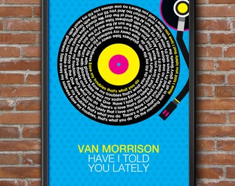 Van Morrison Have I Told You Lately Song Lyrics Wall Art Poster Print.