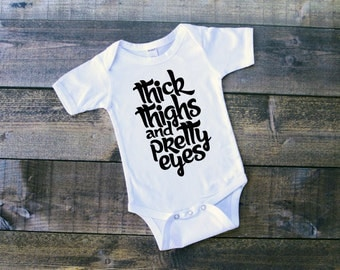 Thick Thighs and Pretty Eyes Baby Bodysuit, Personalized Baby Bodysuit, Baby Shower Gift, Baby Gift, Baby Boy, Baby Girl