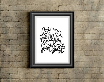 Let Me Call You Sweetheart Hand-lettered Print || Instant Download ||