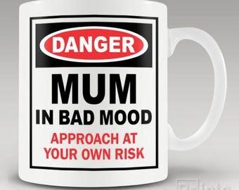 Funny novelty coffee mug - Danger - Mum in bad mood, gift idea for mother