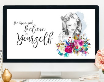 Inspirational quote, instant download, digital download, wallpaper, laptop background, desktop wallpaper, background, positive thinking