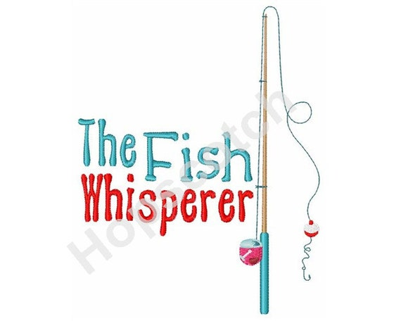 Fish whisperer fishing pole machine embroidery design for The fish whisperer