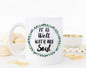 It is Well with My Soul Ceramic Mug | Inspirational Christian Mug | similiar to Bible Verse Scripture Mug
