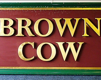 """ORIGINAL English Pub Sign """" BROWN COW """" from Horwich , Bolton ."""