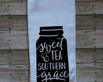 Sweet Tea & Southern Grace Flour Sack Tea Towel, Mason Jar Kitchen Towel, Country Kitchen Tea Towel, Southern Kitchen Flour Sack Towel