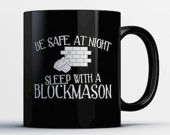 Blockmason Coffee Mug - Sleep with a Blockmason - Gift for Blockmason - Blockmason Cup - Funny Blockmason Present - Best Blockmason Gift