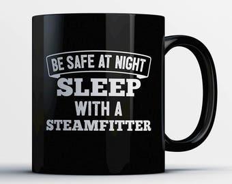 Steamfitter Coffee Mug - Sleep with a Steamfitter - Gift for Steamfitter - Steamfitter Cup - Funny Steamfitter Present-Best Steamfitter Gift