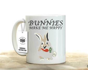 Bunny Mug, Bunny Mom, Easter Bunny, Bunny Coffee Mug, Bunny Lover, Bunny Lovey, Bunny Lovie, Gifts For Bunny Lover, Bunnies Make Me Happy