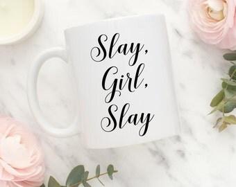 Slay Coffee Mug / Slay, Girl, Slay Coffee Mug / Girl Slay Coffee Mug / Cause I Slay Coffee Mug / Cause I Slay / Motivational Coffee Mug