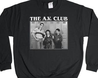 Freaks And Geeks The A.V. Club Sweatshirt - Audio Visual Club Sam Bill Neal Sweater - Mens Womens - Holiday Sweater Pullover Oversize Shirt