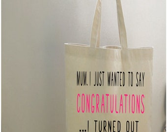 congratulations, congratulations mum, funny mom tote bag, mothers day tote, sarcastic gift, funny quote, sarcastic print, cotton tote bag