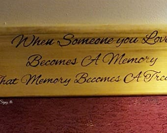 When someone you love becomes a memory, that memory becomes a treasure sign-rustic signs-handmade signs-memorial signs-remembering lost ones