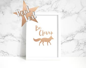 Be Clever Fox // Foil Print // Gold // Real // Handmade // Poster // Wall Art // Decor // Baby // Adventure // Nursery