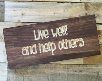 Live Well and Help Others | Be a Good Person | Wood Sign | Home Decor | Wall Decor |