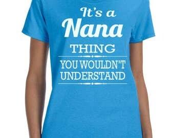 It's A Nana Thing You Wouldn't Understand - Women T-Shirt - Nana Shirts - Nana Gifts