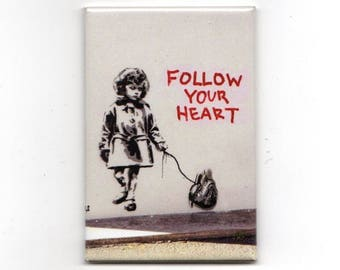 Banksy - Follow Your Heart Magnet