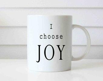 I choose JOY - coffee mug, Inspirational Mug, Personalized Mugs, Gift Mugs, Custom Mugs, Coffee Mugs, Coffee Cups