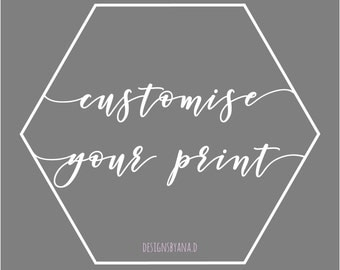 Customise My - Instant Downloadable Print