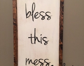 bless this mess farmhouse sign