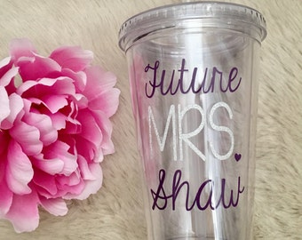 Future Mrs Tumbler with Straw//BPA Free//Acrylic//Bridal//Engagement//Gift//Bridesmaid//Personalized