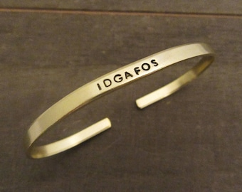 IDGAFOS Bracelet - Dillon Francis - Skinny Cuff - Hand Stamped Jewelry