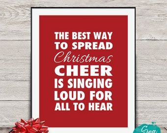 The best way to spread Christmas cheer is singing loud for all to hear | Elf movie quote printable