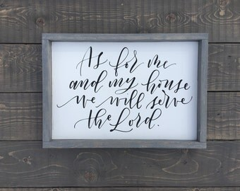 As for Me and My House we will Serve the Lord - Home Decor - Wall Decor - Family Sign - Gift