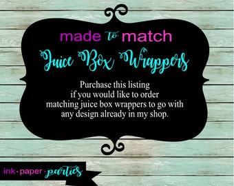 Made ~ To ~ Match Matching Juice Box Wrappers Labels Party Favors - We Print & Mail To You!