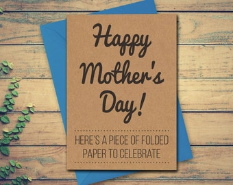 Funny Mothers Day Card, Mother's Day Card, Funny Mother's Day Card, Happy Mother's Day, Here's a Piece of Folded Paper To Celebrate, Funny