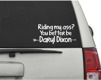 Riding my a## you better be Daryl Dixon car decal/The Walking Dead/Daryl Dixon/Walking Dead car decal/ car decal