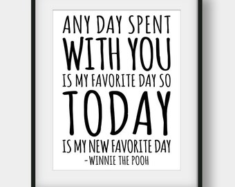 60% OFF Any Day Spent With You Is My Favorite Day, Winnie The Pooh Quote, Nursery Print, Nursery Decor, Kids Room Decor, Movie Quotes