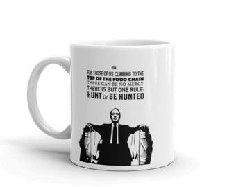 Hunt or be Hunted - Mug - House of Cards, Frank Underwood, Quote