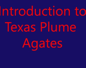Introduction to Plume Agates from Texas