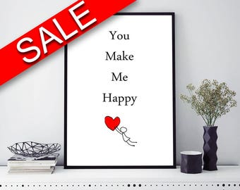Wall Art You Make Me Happy Digital Print You Make Me Happy Poster Art You Make Me Happy Wall Art Print You Make Me Happy Typography Art You