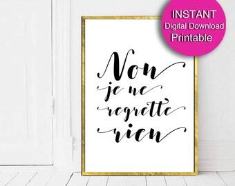 Non je ne regrette rien, Fashion Wall Art,  PRINTABLE Typography Digital Download - 5x7 / 8x10 / 11x14/ 16x20 / A4 / A3
