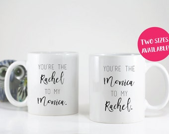 Rachel to my Monica and Monica to my Rachel Coffee Mug Set / Friends Coffee Cups / Best Friends Mug / TV Show Mug / Funny Mug / Cute Mug Set