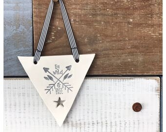 Be wild and free ceramic bunting flag