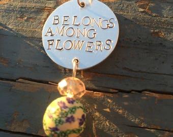 Belongs among flowers pendant