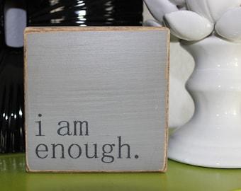 I AM ENOUGH | Wood Sign | Block Sign | Shelf Sitter | Art Block | Handmade | Inspirational | Quote Block